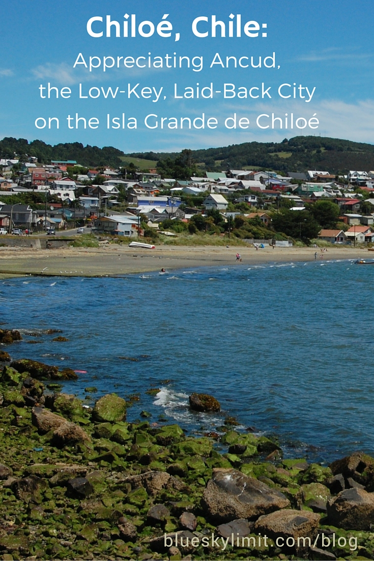 Chiloé, Chile: Appreciating Ancud, the Low-Key, Laid-Back City on ...