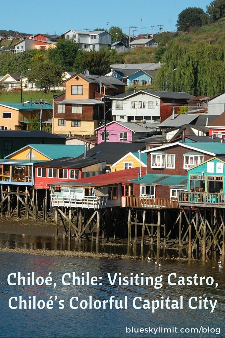 Chiloé, Chile: Visiting Castro, Chiloé's Colorful Capital City ...